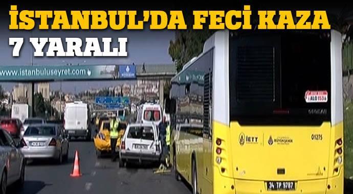 İSTANBUL'DA FECİ KAZA! 1'İ ÇOCUK 7 YARALI