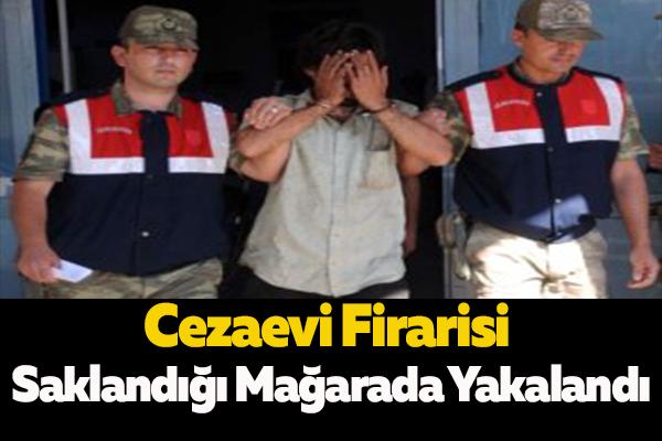 Cezaevi Firarisi Saklandığı Mağarada Yakalandı