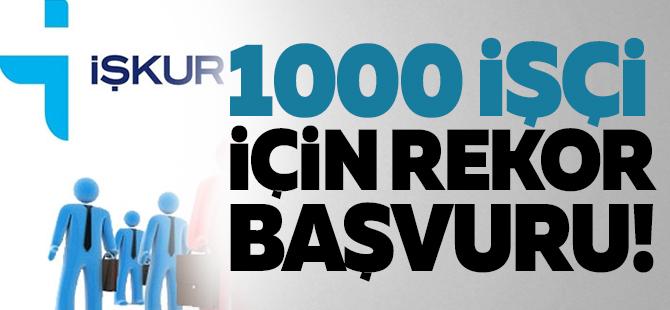 1000 işçi için rekor başvuru