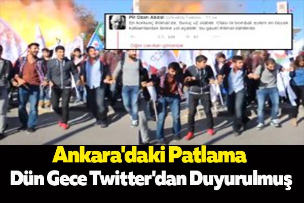 Ankara'daki Patlama Dün Gece Twitter'dan Duyurulmuş