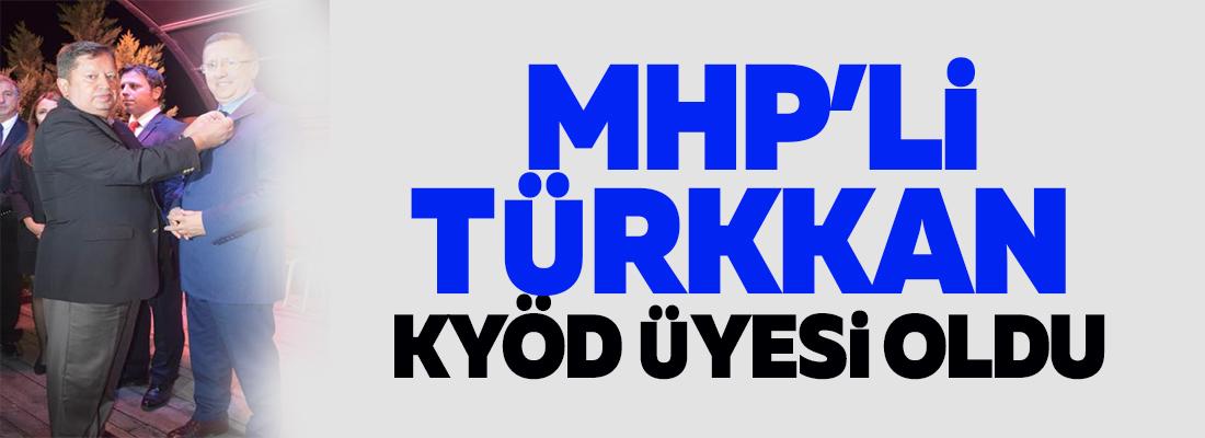 MHP'li Türkkan KYÖD'e üye oldu