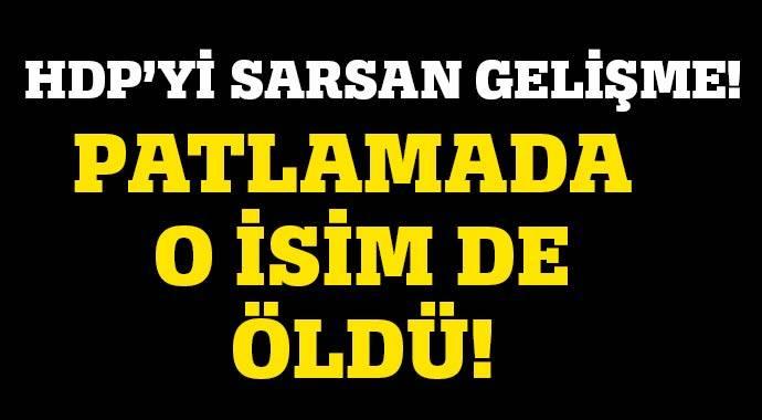 HDP'Yİ SARSAN GELİŞME! PATLAMADA O İSİM DE ÖLDÜ!