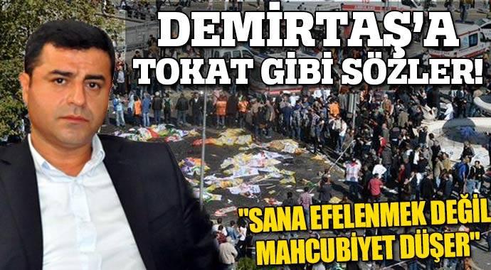 DEMİRTAŞ'A TOKAT GİBİ SÖZLER! ''SANA EFELENMEK DEĞİL MAHCUBİYET DÜŞER''