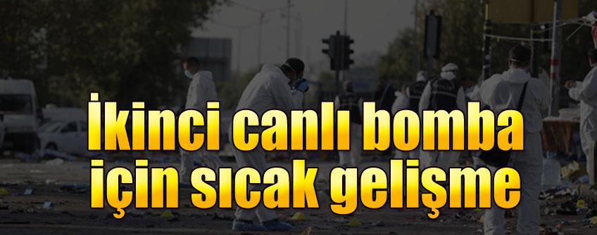 İKİNCİ CANLI BOMBA İÇİN SICAK GELİŞME !