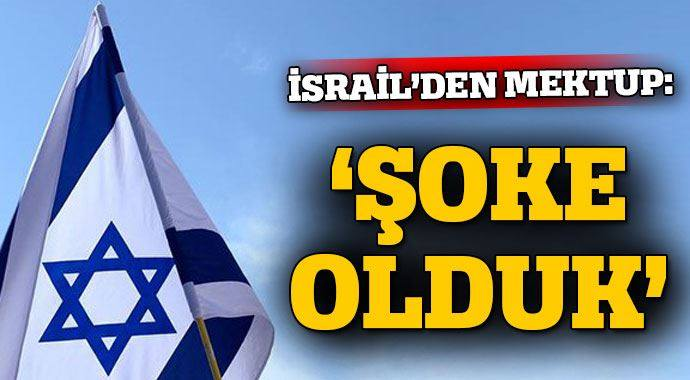İSRAİL'DEN SON DAKİKA MEKTUBU!