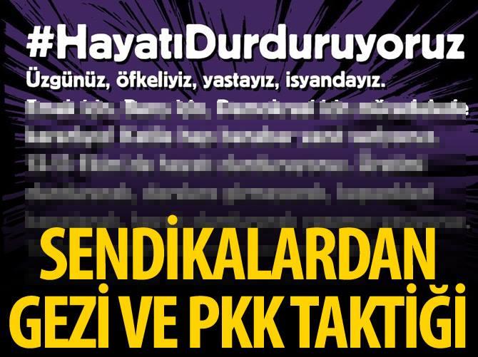 SENDİKALARDAN, GEZİ VE PKK TAKTİĞİ EYLEMLER!