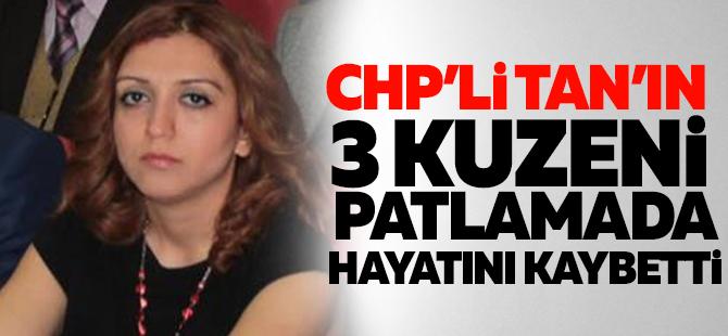 CHP'li Tan'ın 3 kuzeni hayatını kaybetti