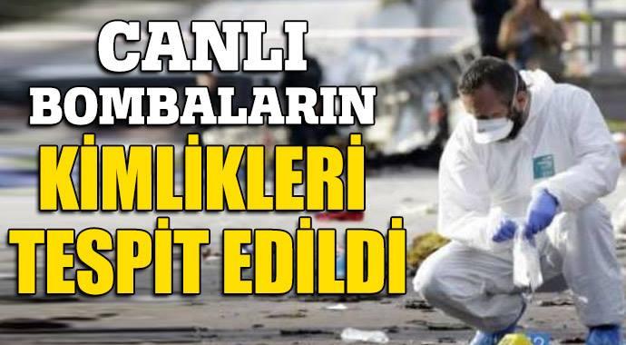 CANLI BOMBALARIN KİMLİKLERİ TESPİT EDİLDİ!