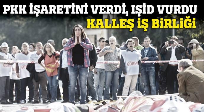 PKK İŞARET ETTİ, IŞİD VURDU! KALLEŞ İŞBİRLİĞİ