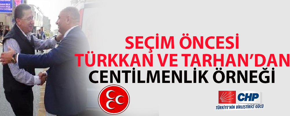 CHP ve MHP'li Adaylar Birbirlerine Başarı Diledi