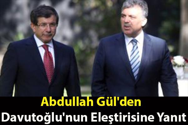 Abdullah Gül'den Davutoğlu'nun Eleştirisine Yanıt