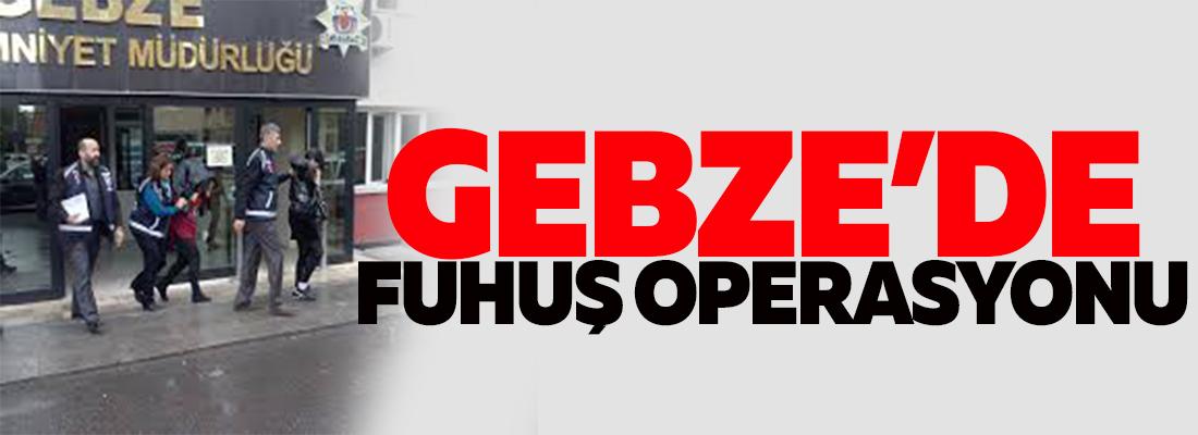 GEBZE'DE FUHUŞ OPERASYONU