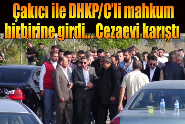 Çakıcı ile DHKP-C'li mahkum birbirine girdi!