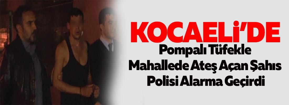Pompalı Tüfekle Mahallede Ateş Açan Şahıs Polis Alarma Geçirdi