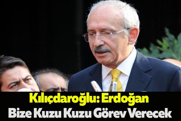 Kılıçdaroğlu: Erdoğan Bize Kuzu Kuzu Görev Verecek