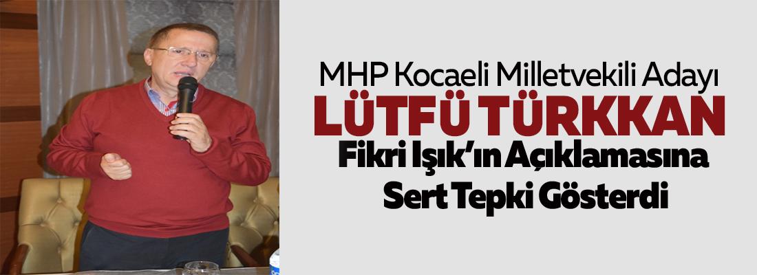 Türkkan'dan Fikri Işık'ın Açıklamasına Sert Tepki;