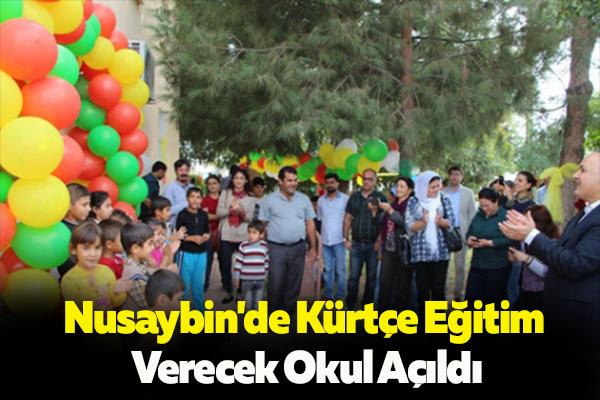 Nusaybin'de Kürtçe Eğitim Verecek Okul Açıldı