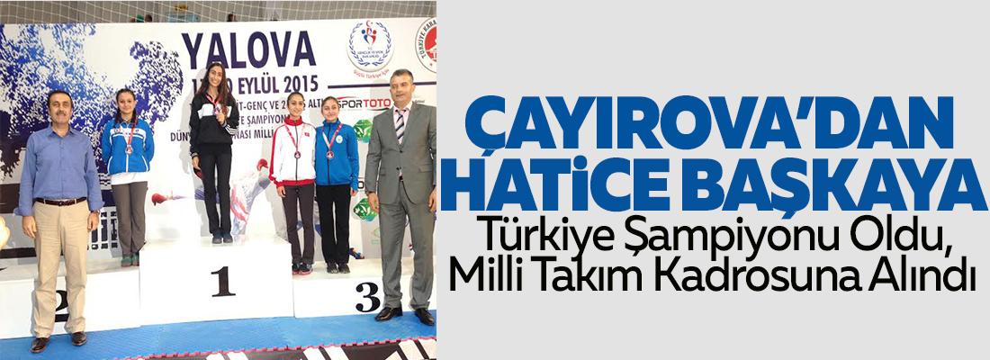 Hatice Başkaya Türkiye Şampiyonu Oldu