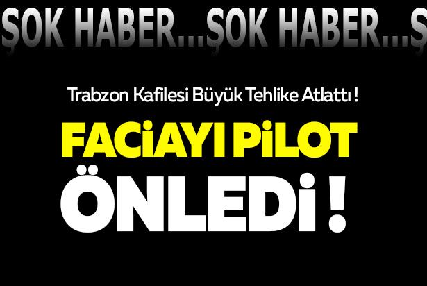 Trabzonspor kafilesi, Sivasspor maçının ardından Trabzon'a dönerken havada büyük tehlike atlattı