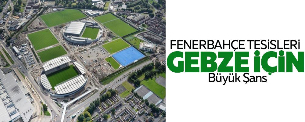 Fenerbahçe'nin tesisleri Gebze için büyük şans