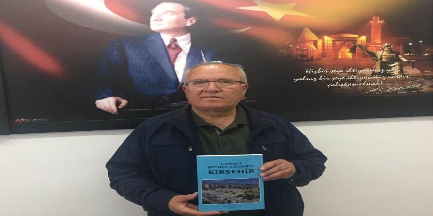 Gazeteci Şevket Güner'in, 'Kırşehir' Kitabı Yayınlandı