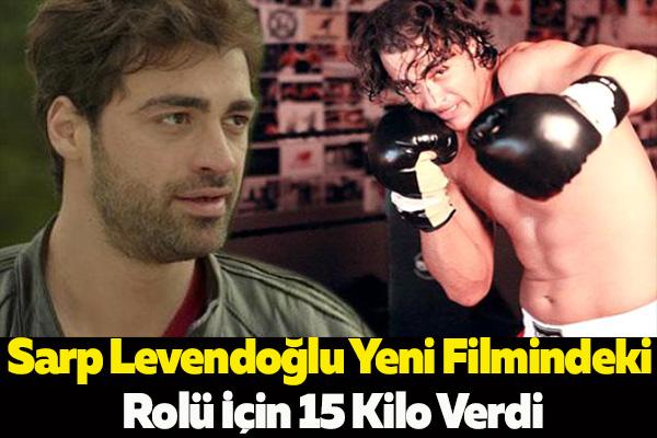 Sarp Levendoğlu Yeni Filmindeki Rolü İçin 15 Kilo Verdi