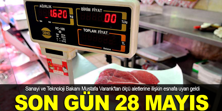 Ölçü ve tartı aleti için son gün 28 Mayıs