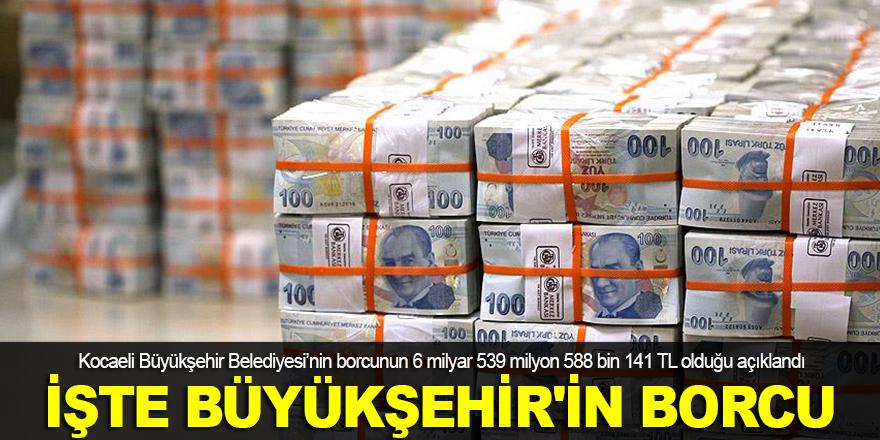 İşte Büyükşehir'in borcu