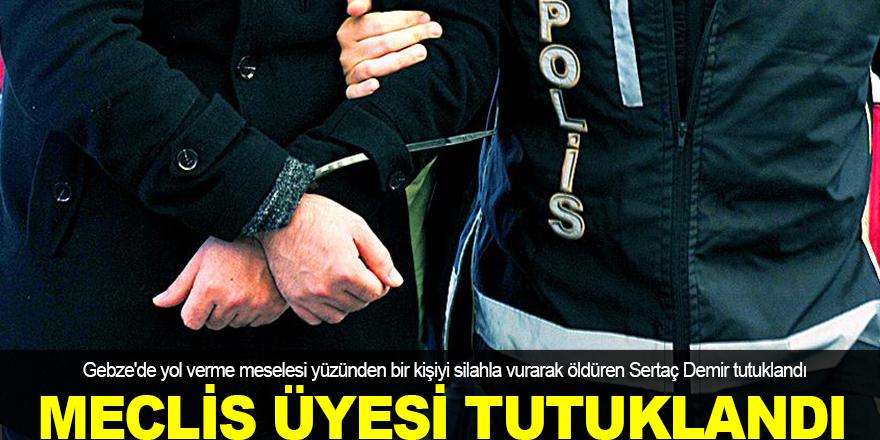 Meclis üyesi tutuklandı