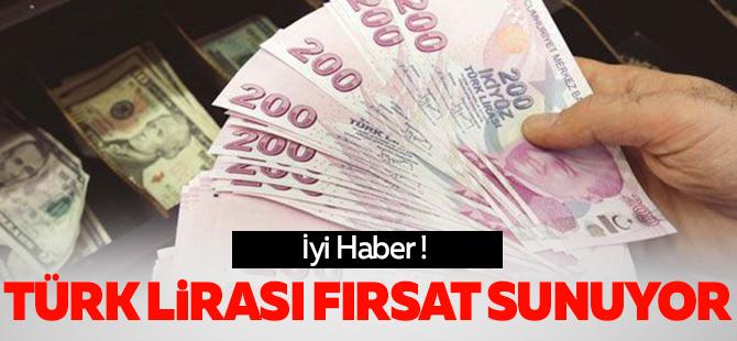 `Türk Lirası fırsat sunuyor`