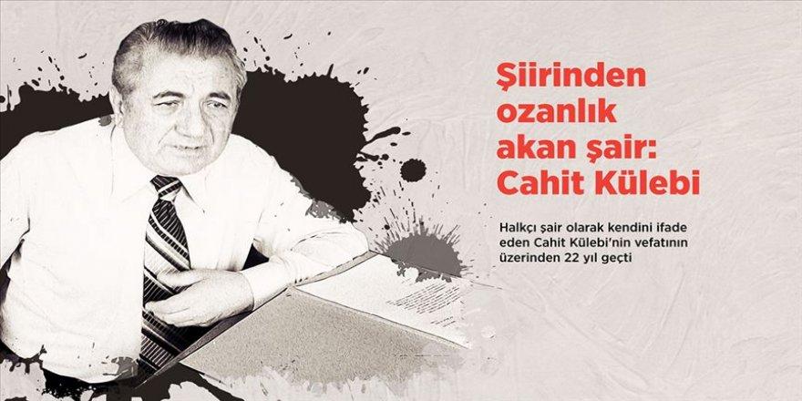 Şiirinden ozanlık akan şair: Cahit Külebi