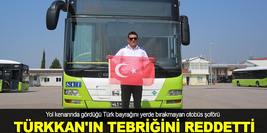 Lütfü Türkkan'ın tebriğini reddetti