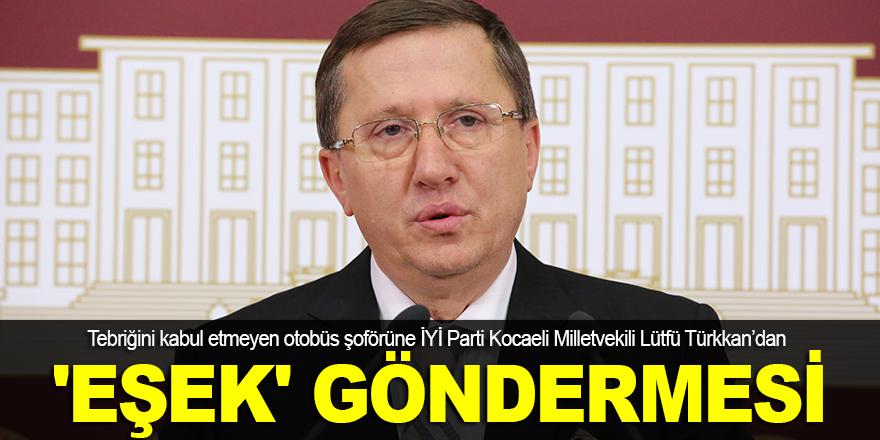 Lütfü Türkkan'dan 'eşek' göndermesi