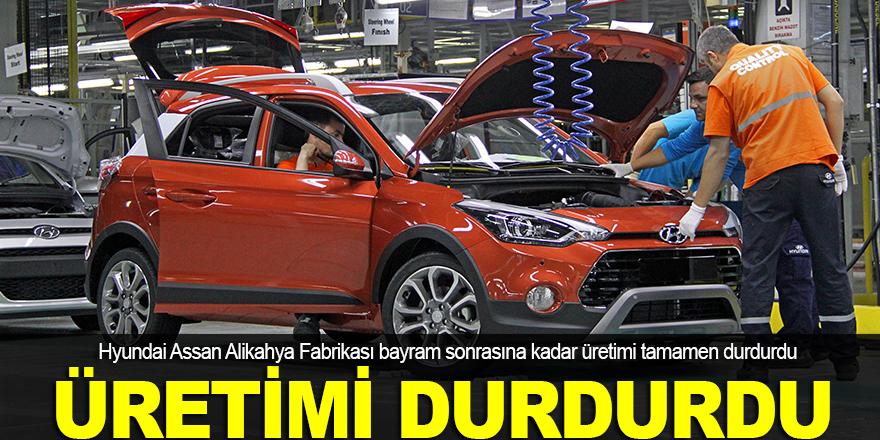 Hyundai fabrikası üretimi durdurdu