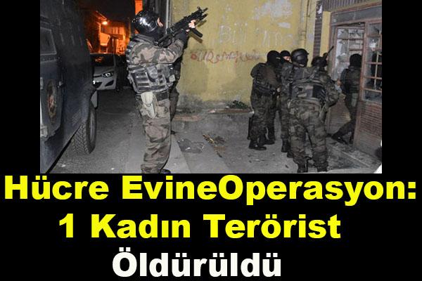 Hücre Evine Operasyon: 1 Terörist Öldürüldü