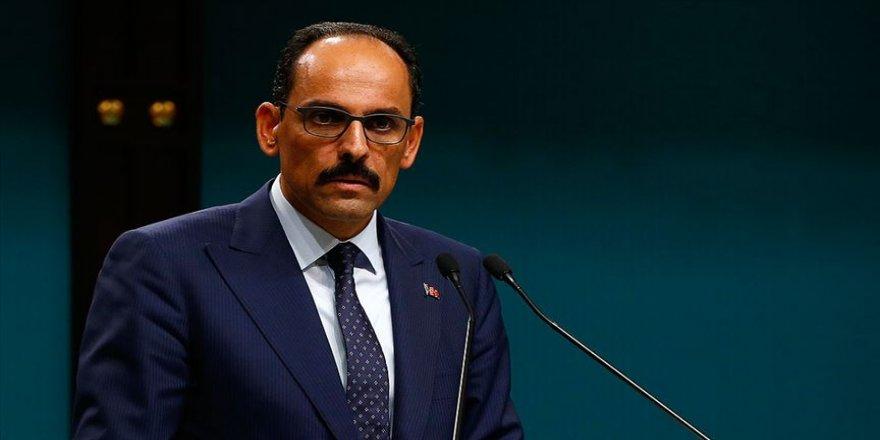 Cumhurbaşkanlığı Sözcüsü Kalın: Türkiye Suriye'nin siyasi birliğini desteklemektedir