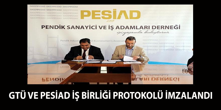 GTÜ ve PESİAD İş Birliği Protokolü İmzaladı