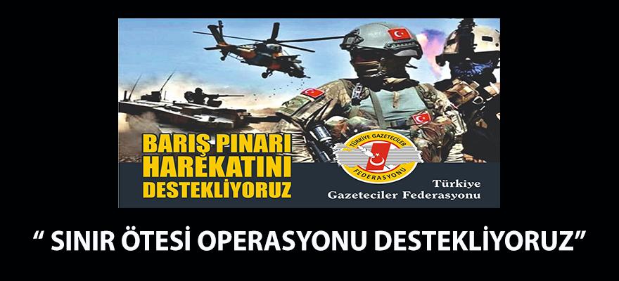 """TGF' den """"Barış Pınarı Harekatı""""'nı destek açıklaması"""