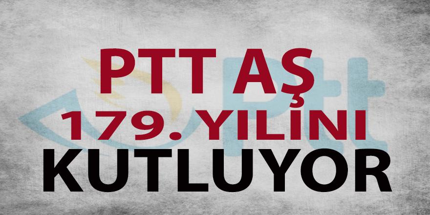 PTT AŞ, bu yıl 179. yaşını kutluyor