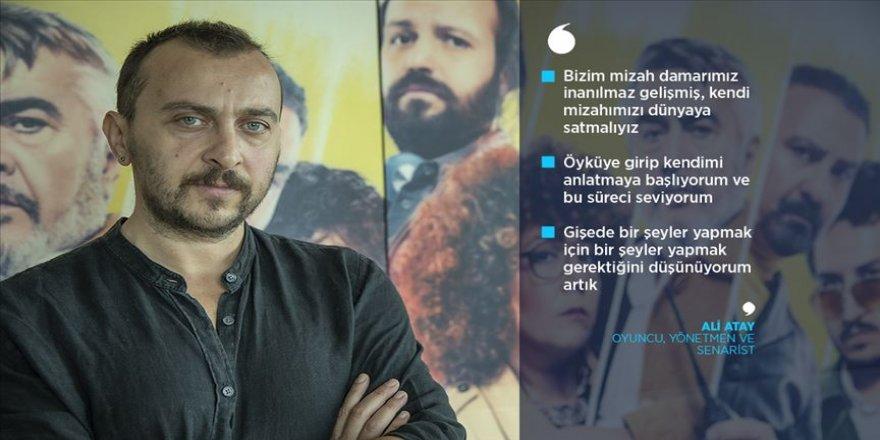 Ali Atay: Kendi mizahımızı dünyaya satmalıyız
