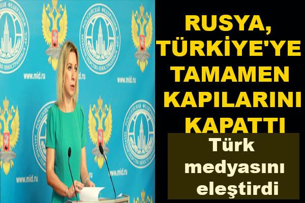 RUSYA,TÜRKİYE'YE TAMAMEN KAPILARINI KAPATTI