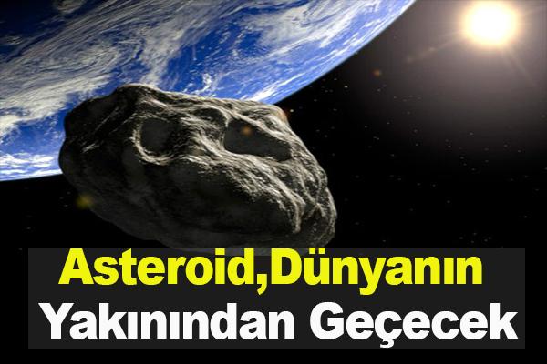 Oldukça Büyük Asteroid,Dünyanın Yakınından Geçecek