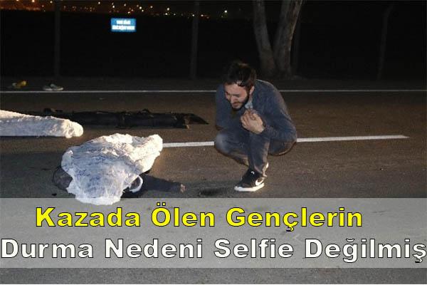 Kazada Gençlerin Yolda Durma Nedeni Selfie Değilmiş