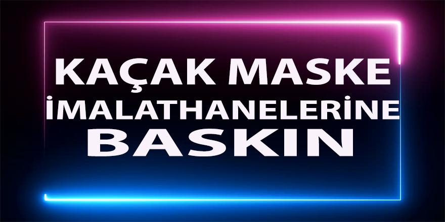 Kocaeli'de kaçak maske imalathanelerine baskın