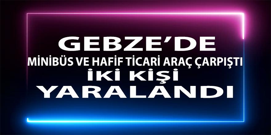 Gebze'de Kaza ! Minibüs, kontroldençıkarak hafif ticari araca çarptı