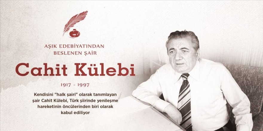 Aşık edebiyatından beslenen şair: Cahit Külebi