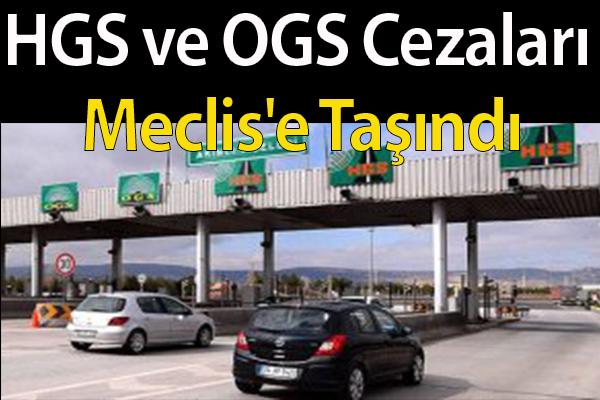 HGS ve OGS Cezaları Meclis'e Taşındı