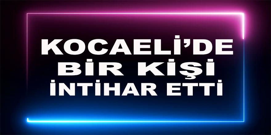 Kocaeli'de bir kişi intihar etti