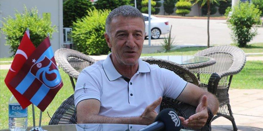 Trabzonspor Başkanı Ağaoğlu: Tüm transferlerimiz hem Süper Ligde hem Avrupa konuşulmaya başladı