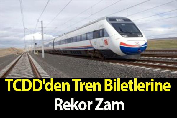 TCDD'den Tren Biletlerine Rekor Zam